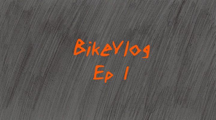 BikeVlog – Ep 1