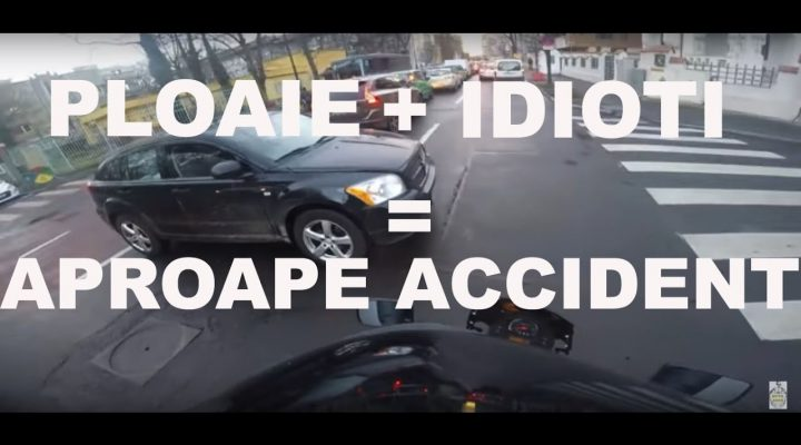 Ploaie + Idioti = APROAPE ACCIDENT