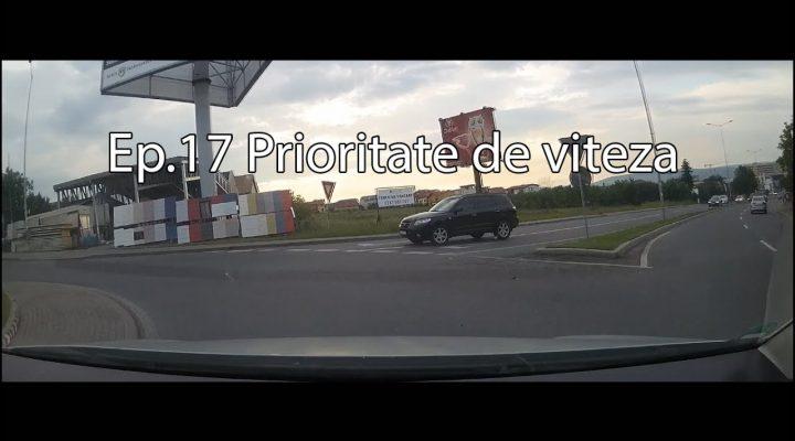 Dtr Ep.17 – Prioritate de viteza