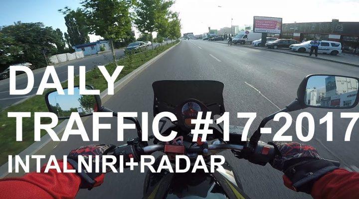 DAILY TRAFFIC #17-INTALNIRI+ NU M-A LUAT RADARUL!!