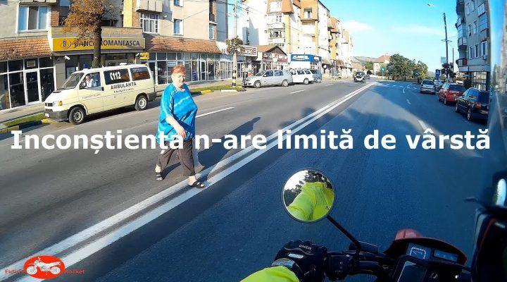 Din trafic #16 – Inconștiența n-are limită de vârstă