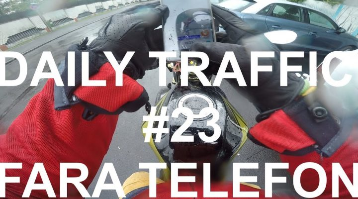 DAILY TRAFFIC #23-ERA SA RAMAN FARA TELEFON
