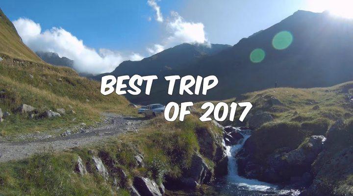 Best trip of 2017 (cea mai tare excursie din 2017)