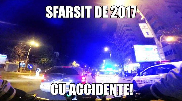 Sfarsit de 2017 cu accidente!