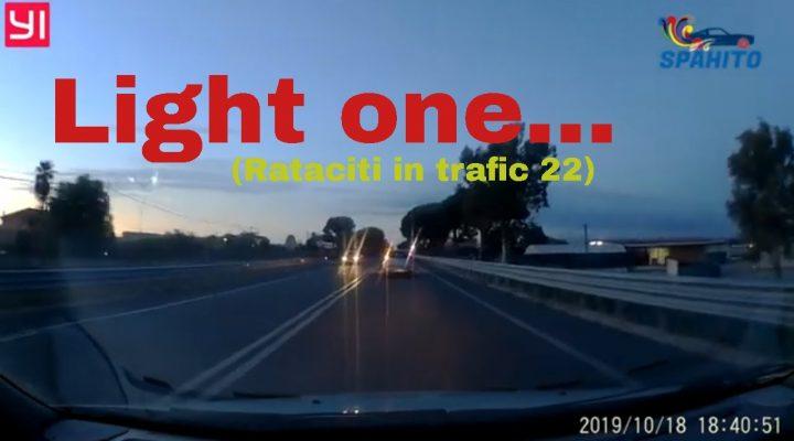 Rataciti in trafic 22