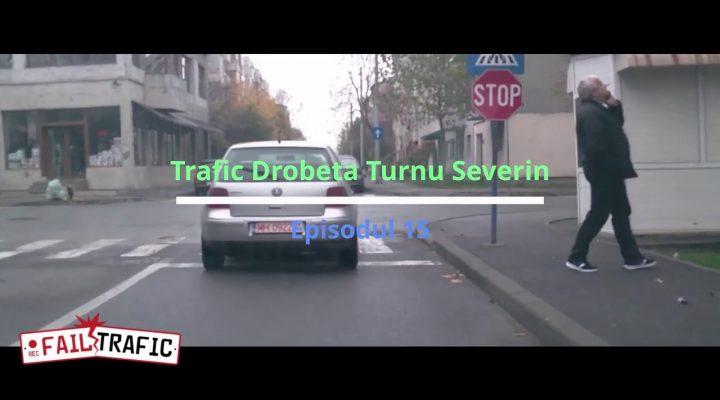 Trafic Drobeta Tr.Severin Ep. 15