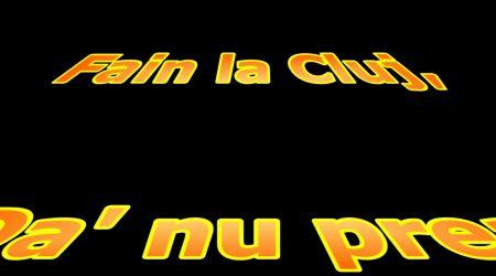 Fain la Cluj, da' nu prea